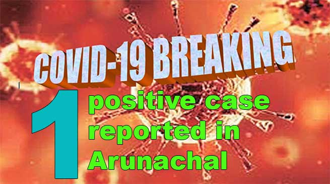 Coronavirus: Arunachal reports first Covid-19 case