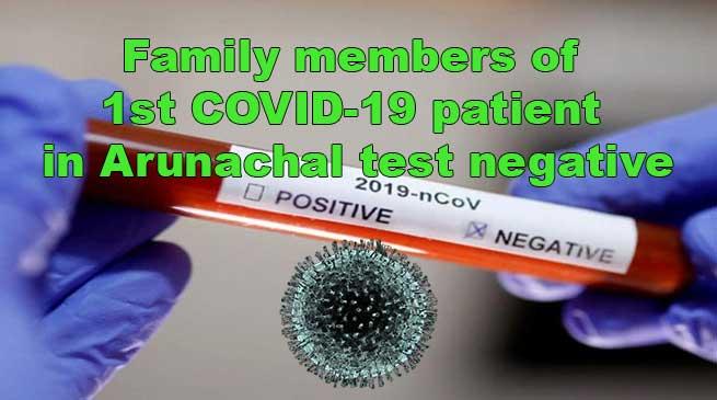 Coronavirus: Family members of 1st COVID-19 patient in Arunachal test negative