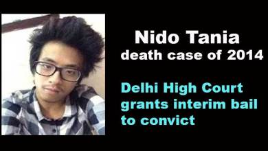 Photo of Nido Tania death case of 2014: Delhi High Court grants interim bail to convict