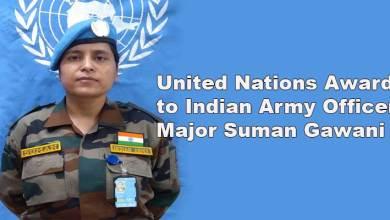 Photo of United Nations Award to Indian Army Officer Major Suman Gawani