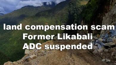 Photo of Arunachal: land compensation scam, Former Likabali ADC suspended