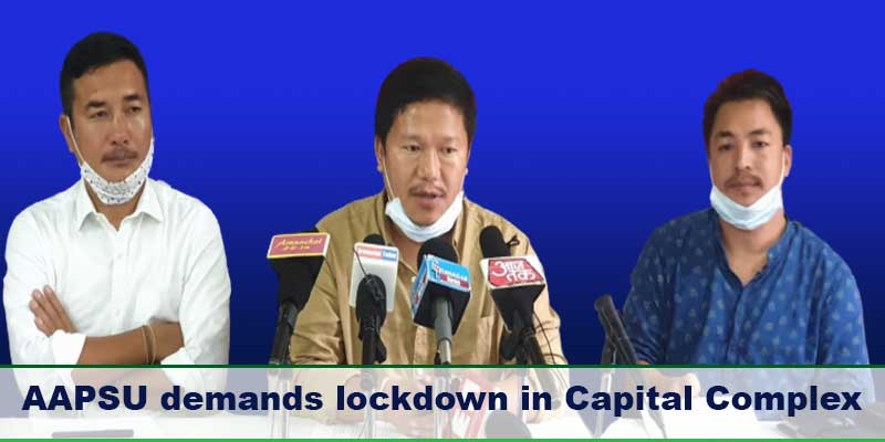 Arunachal: AAPSU demands lockdown in Capital Complex to contain spread of Covid-19