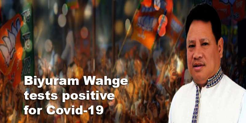 Arunachal: BJP state president Biyuram Wahge tests positive for Covid-19