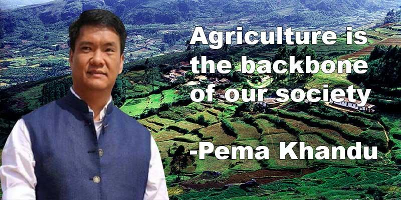 Arunachal: Agriculture is the backbone of our society- Pema Khandu