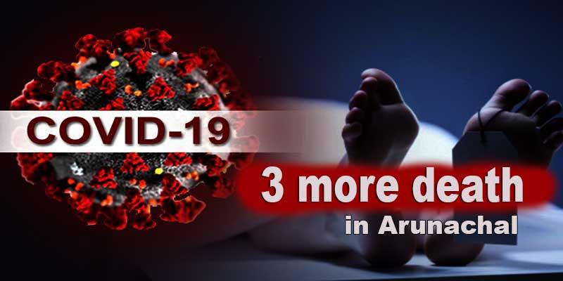 Arunachal:3 more COVID-19 death takes toll to 54