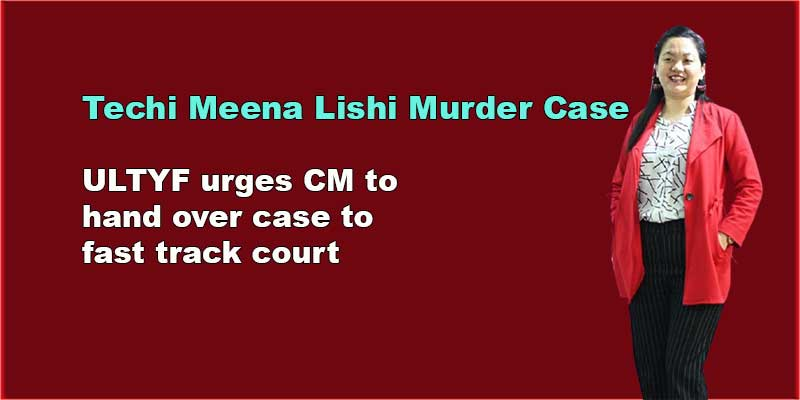 Techi Meena Lishi Murder Case: ULTYF urges CM to hand over case to fast track court