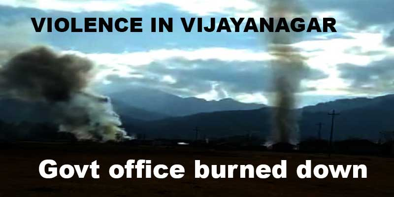 Arunachal: Violence in Vijayanagar, EAC and other offices burned down