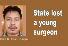 Arunachal: State lost a young, sincere and efficient surgeon