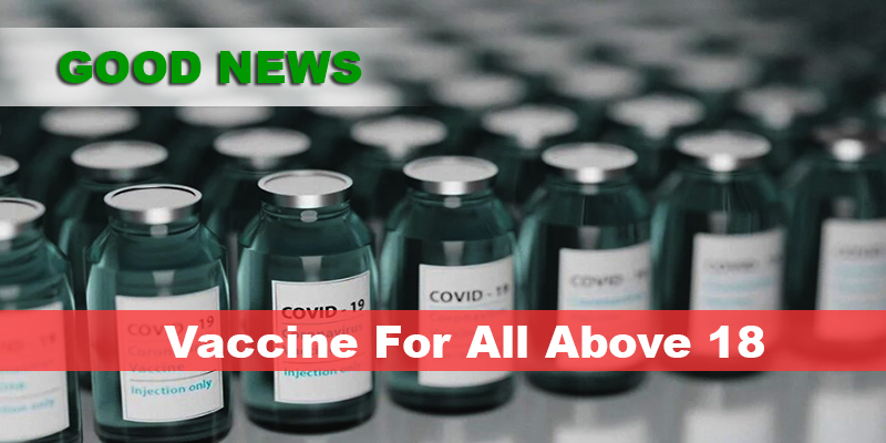 GOOD NEWS- Vaccine For All Above 18 Starting May 1