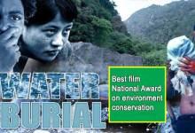 Arunachal Pradesh's Water Burial bags best film National Award on environment conservation