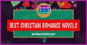 Floating hearts backdrop: Best Christian Romance Novels and Should You Read them?