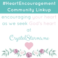 Heart Encouragement Linkup at Crystal Storms