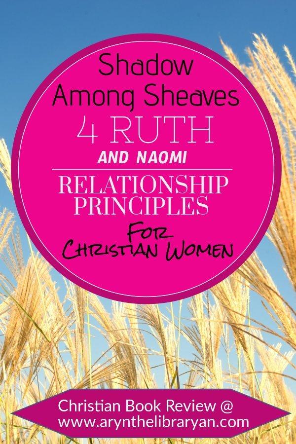 Shadow among sheaves book cover 4 Ruth and Naomi Relationship Principles