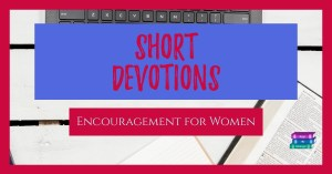 Short Devotions on Encouragement for Women
