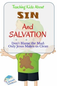"Little boy covered in mud. ""a book for teaching kids about sin and salvation"