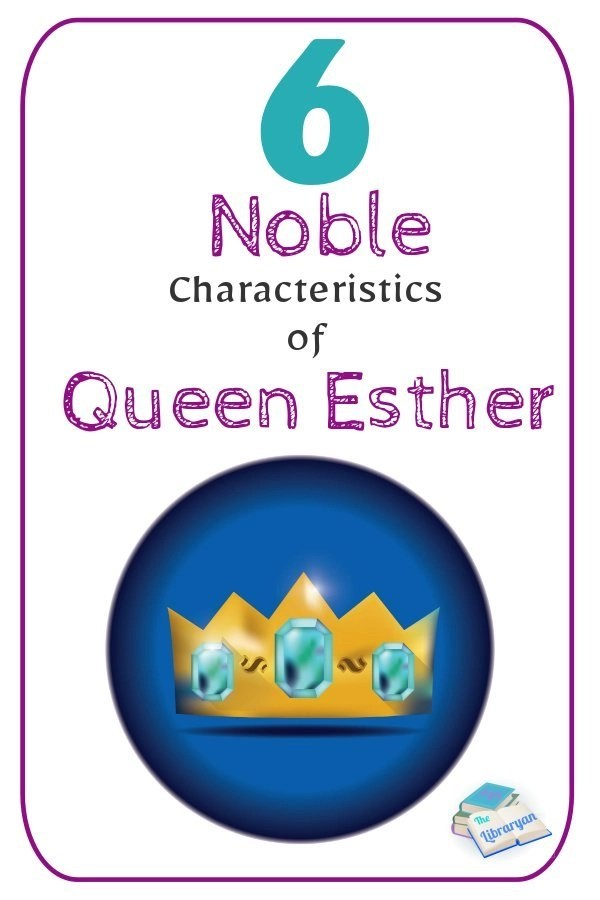 6 Noble Characteristics of queen esther of Persia, over a crown with teal gemstones.