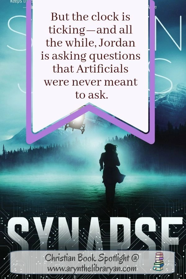 But the Clock is Ticking, and all the While, Jordan is asking questions that Artificials were never meant to ask. Quote from Steven James New Book, Synapse