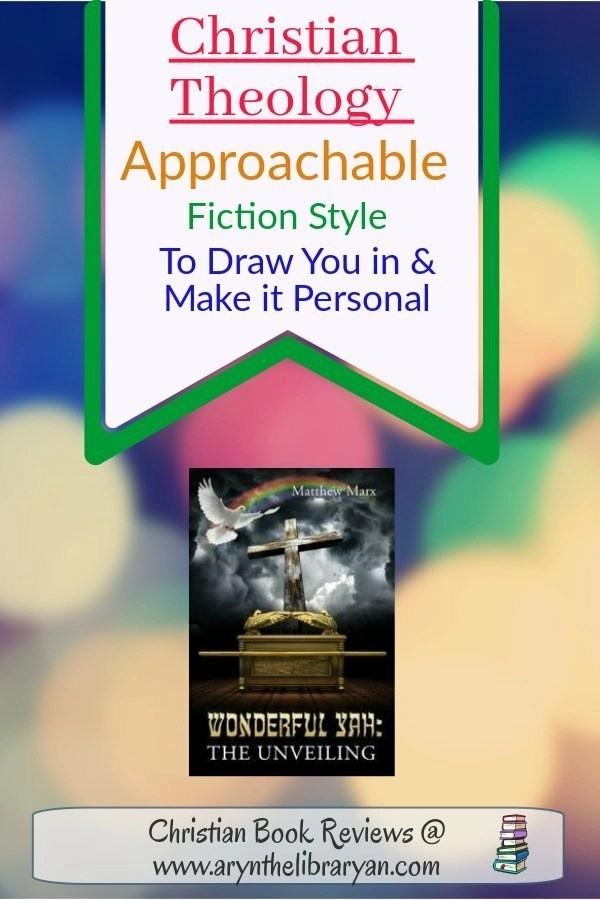 Christian theology that's approachable. written in a fiction style to draw you in and make it personal: Wonderful Yah, the book
