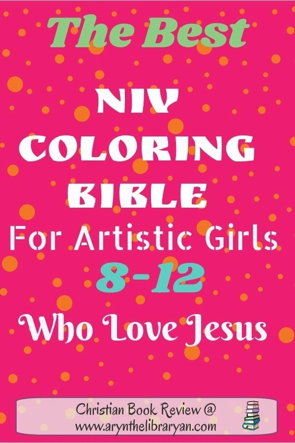 THe Best NIV coloring bible for artistic girls (8-12) who love Jesus