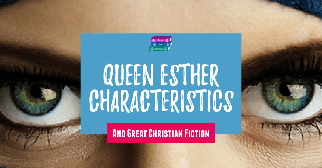 Queen Esther Characteristics