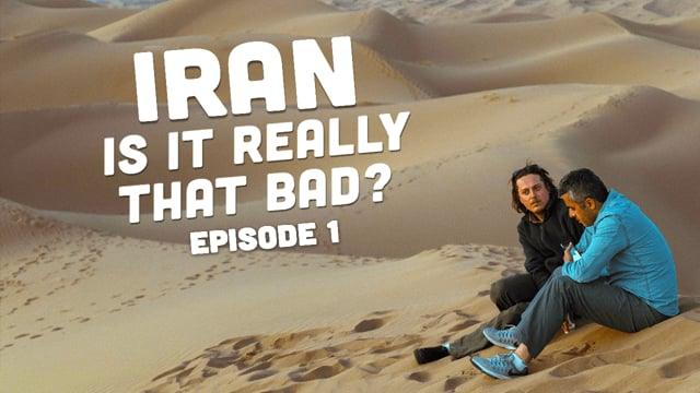 Iran: Is it Really that Bad!? Episode 1 & 2
