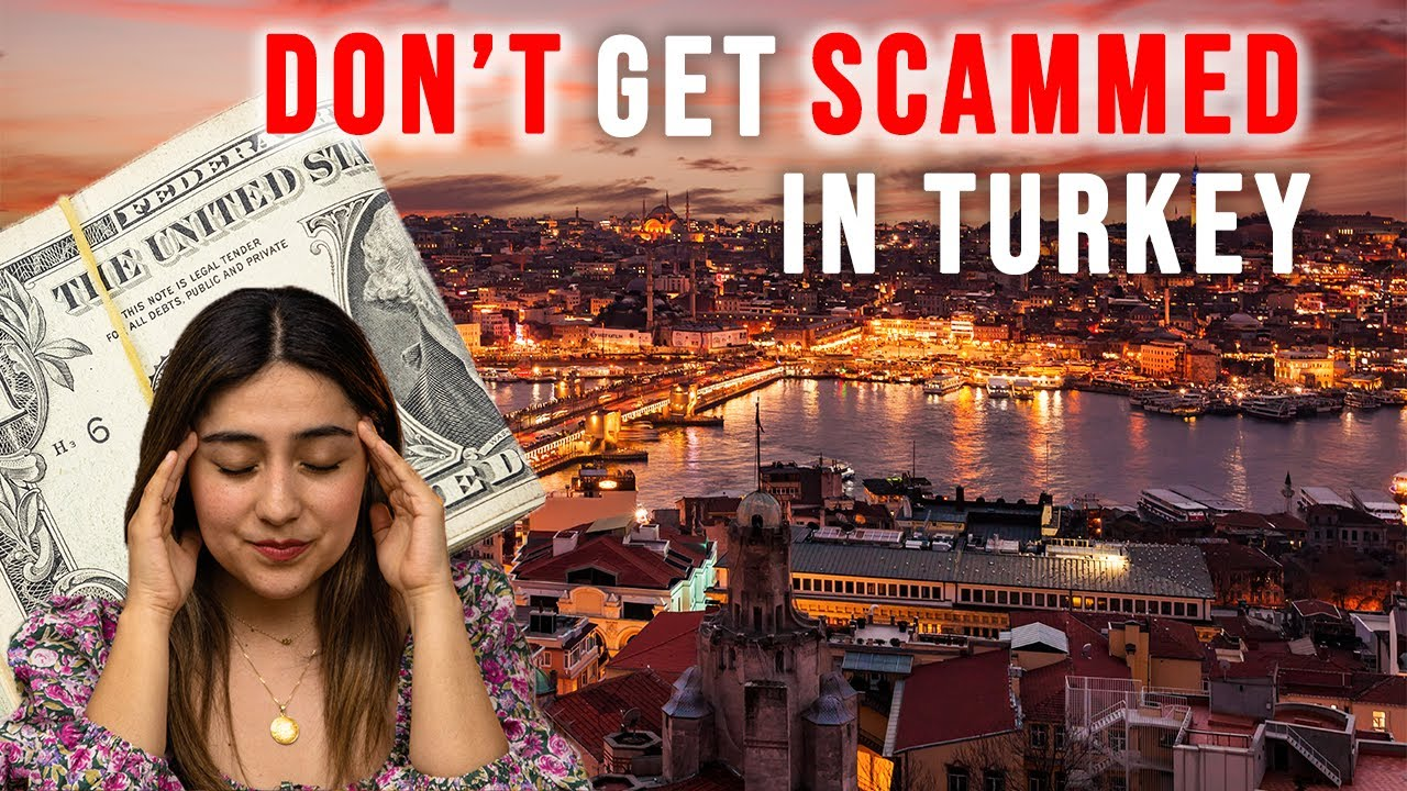 Tourist Scams in Turkey & How to Avoid Them