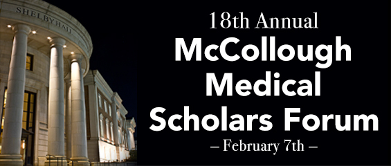 18th Annual McCollough Medical Scholars Forum, February 7th