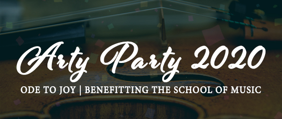 Arty Party 2020, Ode to Joy, benefitting the School of Music