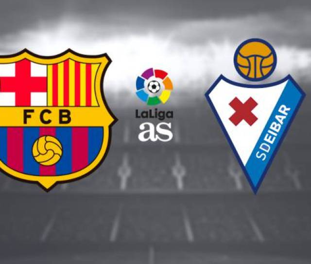 Barcelona Vs Eibar How And Where To Watch Times Tv Online As Com
