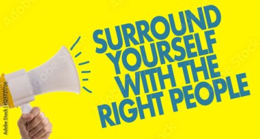 Hasil gambar untuk Surround yourself with the right people
