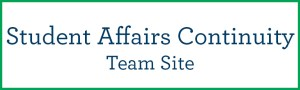 Student Affairs Continuity Team Site