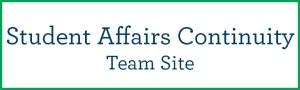 Student Affairs Continuity Team Site