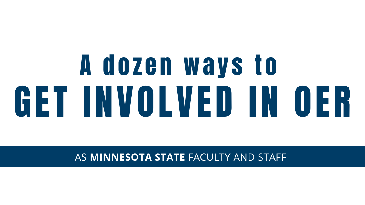 A dozen ways to get involved in OER as Minnesota State faculty and staff