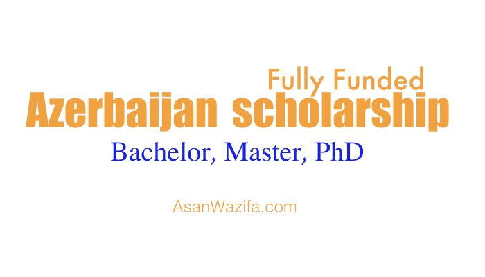 Azerbaijan scholarship for bachelor's, master's, and doctoral degrees