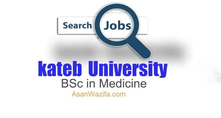 Jobs at kateb University as BSc in Medicine