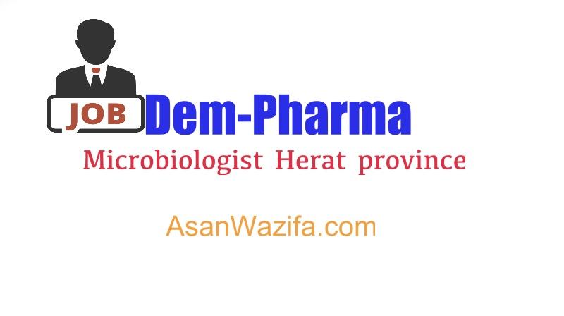Job as Microbiologist Herat province - Dem-Pharma