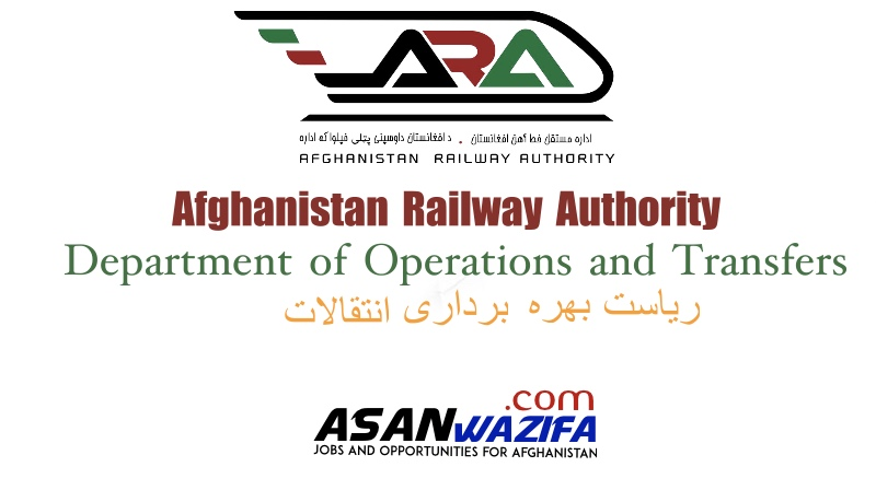 """Jobs by Afghanistan Railway Authority """" Department of Operations and Transfers"""""""