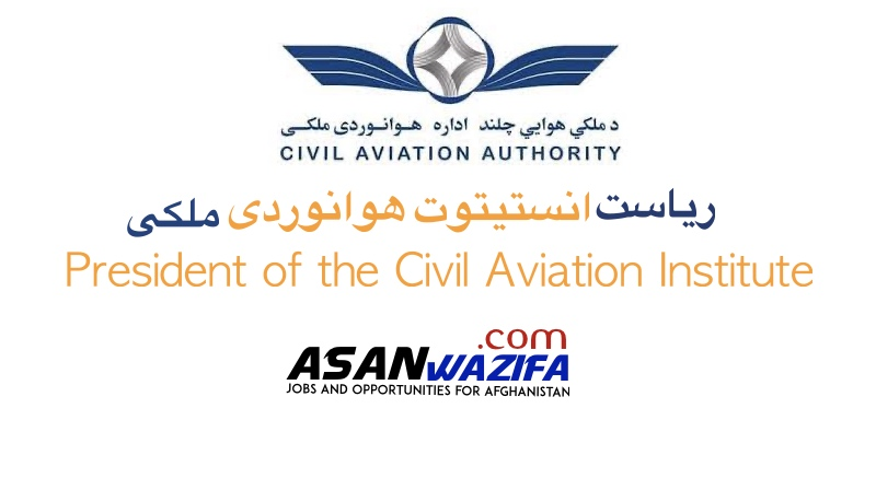 "Jobs in Kabul "" President of the Civil Aviation Institute"""