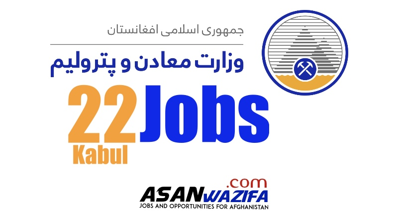 22 jobs at the Ministry of Mines and Petroleum ( Kabul )