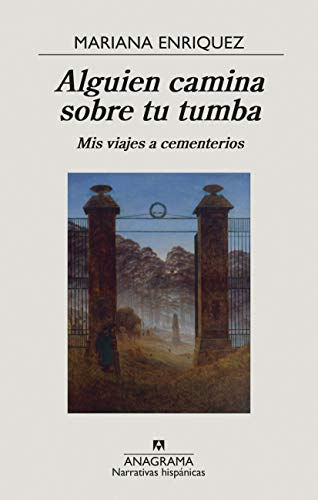 Someone walks on your grave: My trips to cemeteries: 670 (Hispanic Narratives)