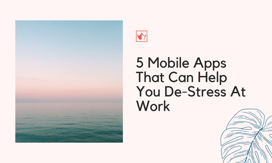 5-mobile-apps-that-can-help-you-de-stress-at-work