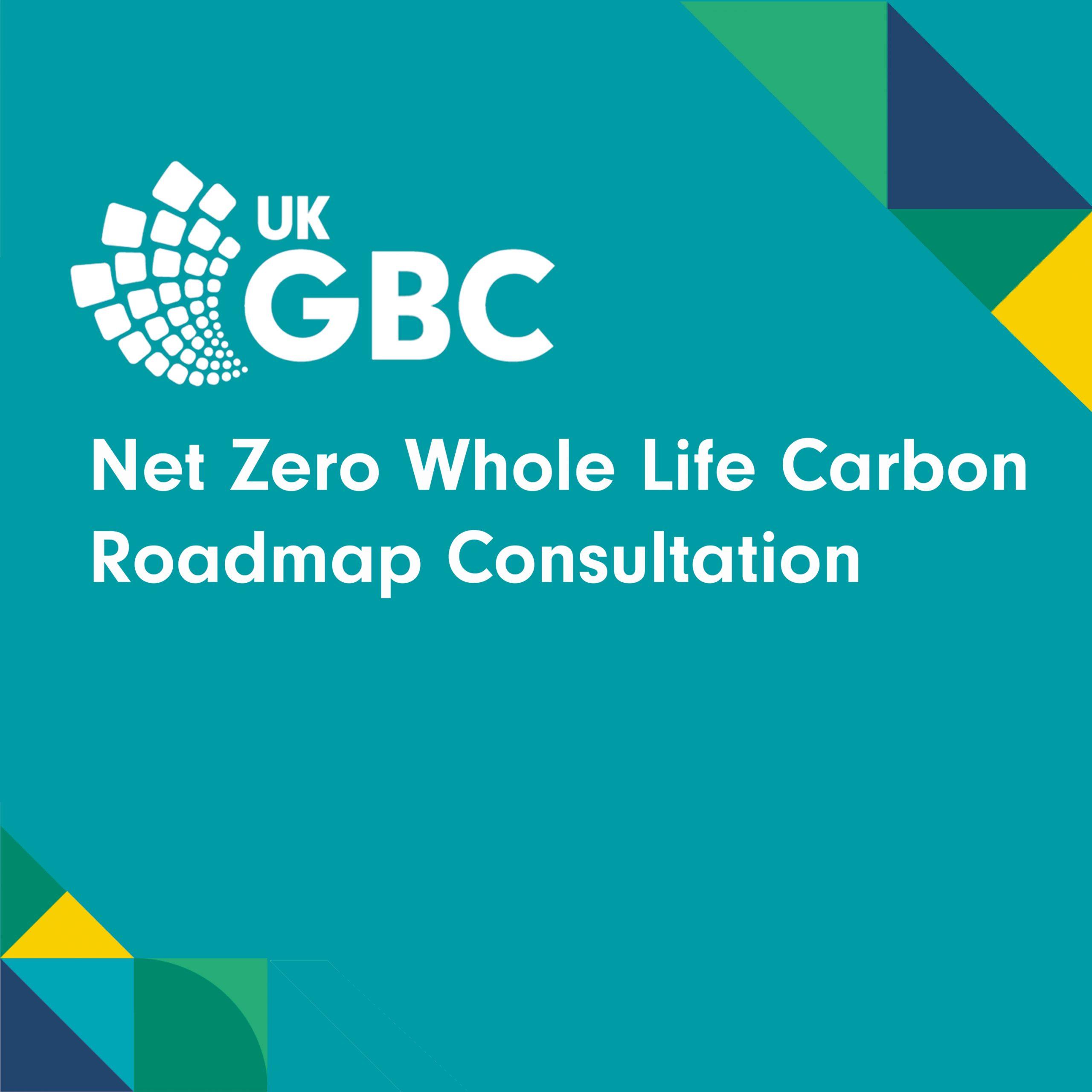 UKGBC consults on Net Zero Whole Life Carbon Roadmap