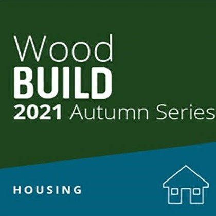 WoodBUILD 2021 (Webinar): Reducing Embodied Carbon – a housing primer