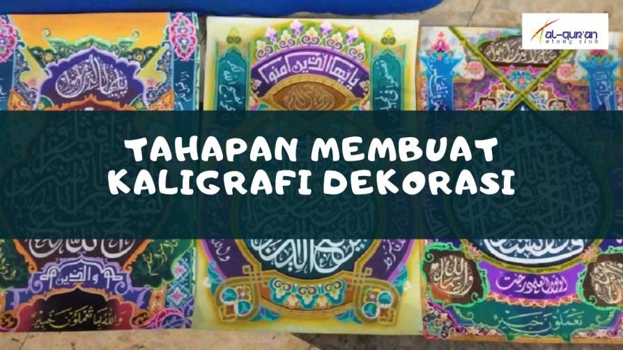 tahapan proses membuat kaligrafi dekorasi ukm asc membuat kaligrafi dekorasi