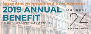 Ascendant Neighborhood Development 2019 Annual Benefit banner.
