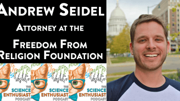 Andrew Seidel Science Enthusiast Podcast 016