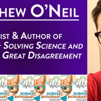 Author Matthew O'Neil Science Enthusiast Podcast
