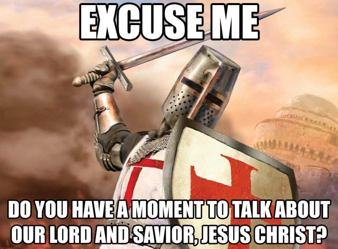 excuse me do you have a moment to talk about our lord and savior jesus christ meme aScienceEnthusiast.com