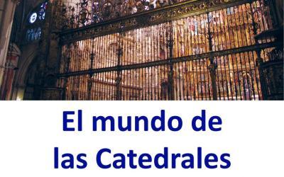 EL MUNDO DE LAS CATEDRALES (ESPAÑA E HISPANOAMÉRICA)