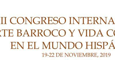 III CONGRESO INTERNACIONAL ARTE BARROCO Y VIDA COTIDIANA EN EL MUNDO HISPÁNICO